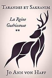 La Reine Guérisseuse (Tarandes et Sakranim t. 2)