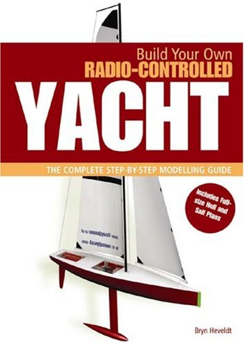 Build-Your-Own-Radio-Controlled-Yacht-The-Complete-Step-by-step-Modelling-Guide