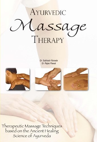 Ayurvedic Massage Therapy: Therapeutic Massage Techniques Based on the Ancient Healing Science of Ayurveda by Ranade, Dr. Subhash, Rawat, Dr. Rajan (2009) Paperback