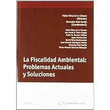 La Fiscalidad Ambiental: Problemas Actuales y Soluciones (Monografía)