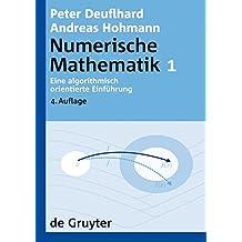 Numerische Mathematik: Eine algorithmisch orientierte Einführung (De Gruyter Lehrbuch)