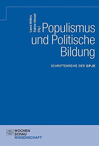 Populismus und Politische Bildung (Schriftenreihe der GPJE)