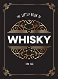 The Little Book of Whisky: The Perfect Gift for Lovers of the Water of Life
