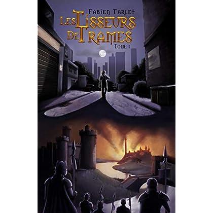 Les tisseurs de trame: Le banni (Les tisseurs de trames t. 1)
