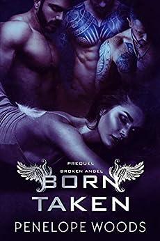 Born Taken: A Broken Angel Prequel (English Edition) di [Woods, Penelope]