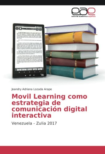Portada del libro Movil Learning como estrategia de comunicación digital interactiva: Venezuela - Zulia 2017
