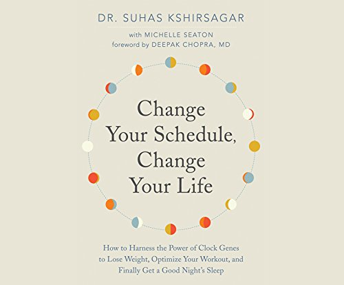 Change Your Schedule, Change Your Life: How to Harness the Power of Clock Genes to Lose Weight, Optimize Your Workout, and Finally Get a ... Cd-harness