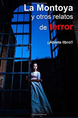 La Montoya y otros cuentos de terror por Dulcineaa .