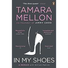 In My Shoes: A Memoir by Tamara Mellon (2014-07-03)