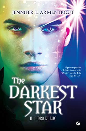 The Darkest Star. Il libro di Luc (Origin Vol. 1) di [Armentrout, Jennifer L.]