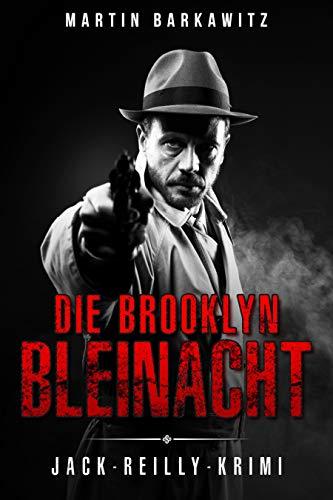 Die Brooklyn Bleinacht: Jack-Reilly-Krimi (Ein Fall für Jack Reilly 4)