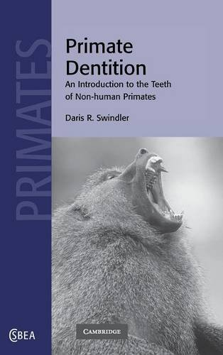 Primate Dentition: An Introduction to the Teeth of Non-human Primates (Cambridge Studies in Biological and Evolutionary Anthropology) by Daris R. Swindler (2002-03-11)