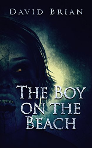 The Boy on the Beach (Selected Cuts from Dark Albion Book 1) by David Brian