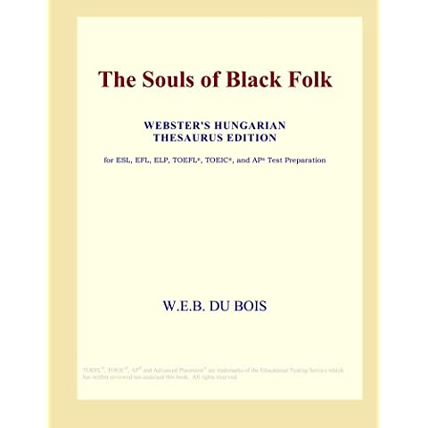 The Souls of Black Folk (Webster's Hungarian Thesaurus Edition)
