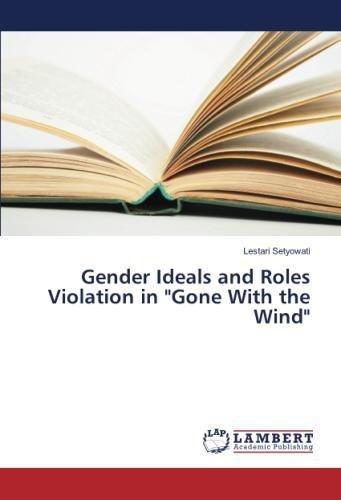 Gender Ideals and Roles Violation in Gone With the Wind (Wind Roller)