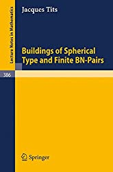 Buildings of Spherical Type and Finite BN-Pairs (Lecture Notes in Mathematics)