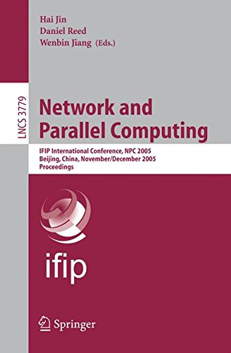Network and Parallel Computing: IFIP International Conference, NPC 2005, Beijing, China, November 30 - December 3, 2005, Proceedings (Lecture Notes in Computer Science)