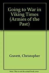 Going to War in Viking Times (Armies of the Past) by Christopher Gravett (2001-09-01)