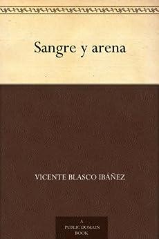 Sangre y arena de [Ibáñez, Vicente Blasco]
