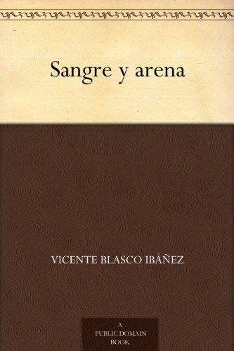 Sangre y arena eBook: Vicente Blasco Ibáñez: Amazon.es: Tienda Kindle