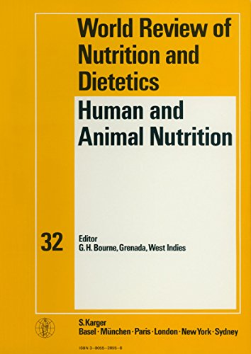 World Review of Nutrition and Dietetics / Human and Animal Nutrition