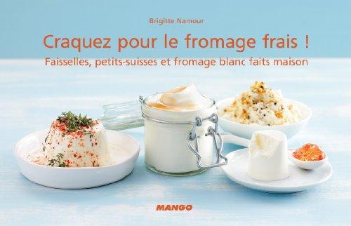 Livre gratuits Craquez pour le fromage frais ! epub, pdf