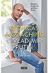 https://libros.plus/tecnicas-de-coaching-de-vladimir-putin-despierta-al-autocrata-que-llevas-dentro/