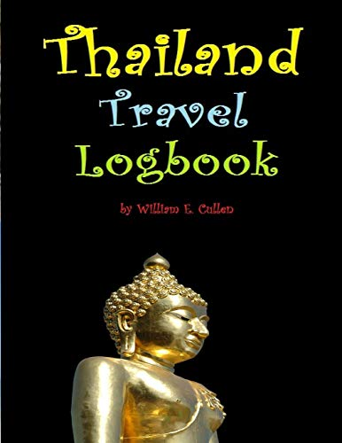 Thailand Travel Logbook: Where tourists never want to leave! Travel Log - 100 pages 8.5