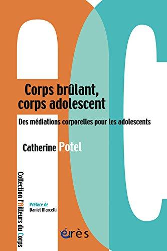 Corps brûlant, corps adolescent : Des thérapies à médiations corporelles pour les adolescents