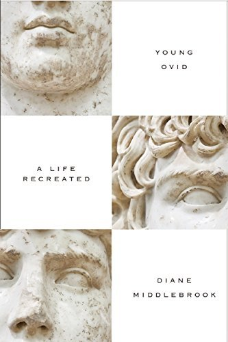 Young Ovid: A Life Recreated by Diane Wood Middlebrook (2014-07-31)