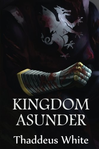 Kingdom Asunder: Volume 1 (The Bloody Crown Trilogy)