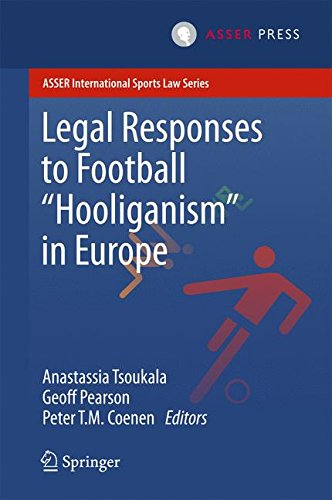 Legal Responses to Football Hooliganism in Europe (ASSER International Sports Law Series)