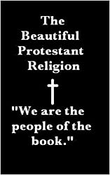 The Beautiful Protestant Religion