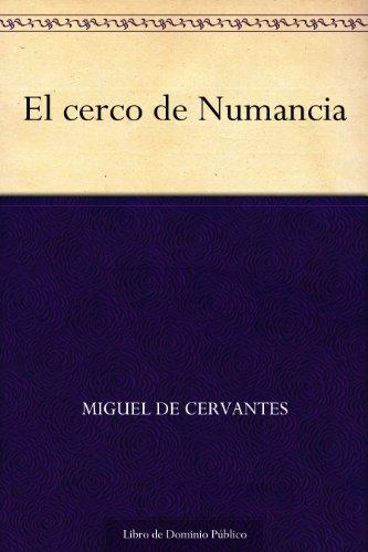 El cerco de Numancia por Miguel de Cervantes
