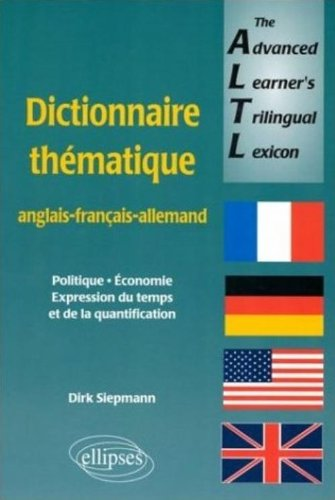 the-advanced-learner-39-s-trilingual-lexicon-dictionnaire-thmatique-anglais-franais-allemand-politique-conomie-expression-du-temps-et-de-la-quatification