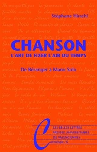 Chanson. L'art de fixer l'air du temps: De Béranger à Mano Solo