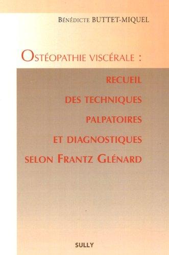 Ostéopathie viscérale : recueil des techniques palpatoires et diagnostiques selon Frantz Glénard Pdf - ePub - Audiolivre Telecharger