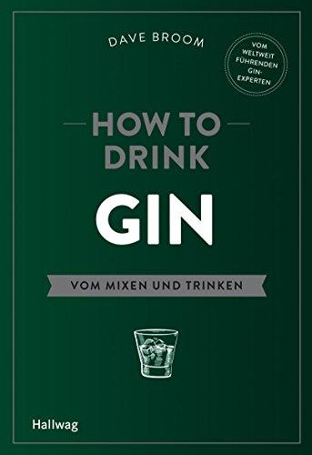 Glas Rezepte (How to Drink Gin: Vom Mixen und Trinken (Hallwag Allgemeine Einführungen))