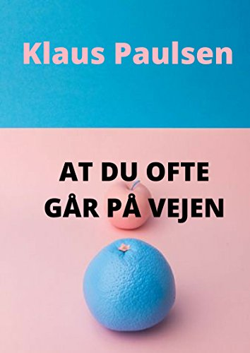 At du ofte går på vejen (Danish Edition) por Klaus  Paulsen