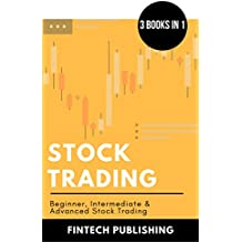 Stock Trading: 3 Books in 1 (Beginner, Intermediate & Advanced Stock Trading) (Investments & Securities Book 4) (English Edition)