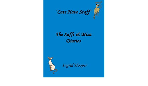 Cats Have Staff: The Saffi & Misa Diaries
