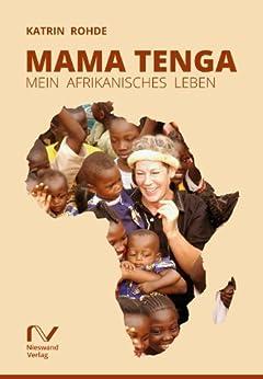 Mama Tenga: Mein afrikanisches Leben von [Rohde, Katrin]