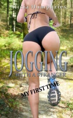 [(Jogging with a Stranger : My First Time)] [By (author) Alicia Humphries] published on (October, 2014)