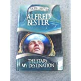 The Stars My Destination (The Stars My Destination, SFBC 50th Anniversary Collection) by Alfred Bester (2003-12-01)