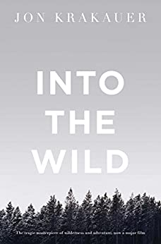 Into the Wild (Picador Classic Book 78) by [Krakauer, Jon]