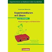Experimentieren an Stationen in der Grundschule: Experimentieren mit Strom: 3./4. Schuljahr. Kopiervorlagen und Materialien