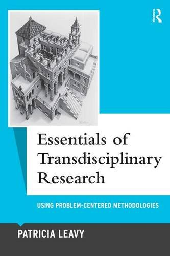 Essentials of Transdisciplinary Research: Using Problem-Centered Methodologies (Qualitative Essentials)
