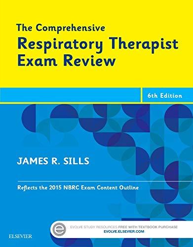 The Comprehensive Respiratory Therapist Exam Review -