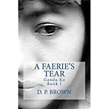 A Faerie's Tear: Ganda Ko Book I (English Edition)