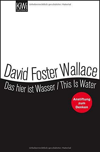 Male Water (Das hier ist Wasser / This is Water: Anstiftung zum Denken Zweisprachige Ausgabe (Engl. / Dt.))